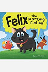 Felix the Farting Feline: A Funny Rhyming, Early Reader Story For Kids and Adults About a Cat Who Farts (Farting Adventures Book 28) Kindle Edition