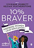 10% Braver: Inspiring Women to Lead Education