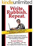 Write Rubbish Repeat - A Writers Checklist of 40 Utterly Worthless & Frighteningly Dangerous Self Publishing Guidelines