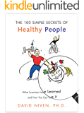 100 Simple Secrets of Healthy People: What Scientists Have Learned and How You Can Use it