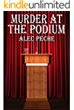 Murder At The Podium (Jill Quint, MD, Forensic Pathologist Book 6)