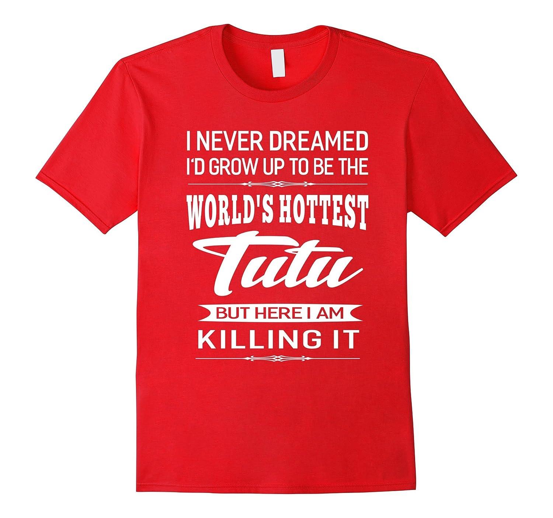 Womens Worlds Hottest Tutu Grandma Gifts T-shirt-TJ