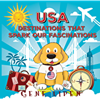 USA Destinations That Spark Our Fascinations: picture book for kids of all ages - amazing adventure (Kids Books for…