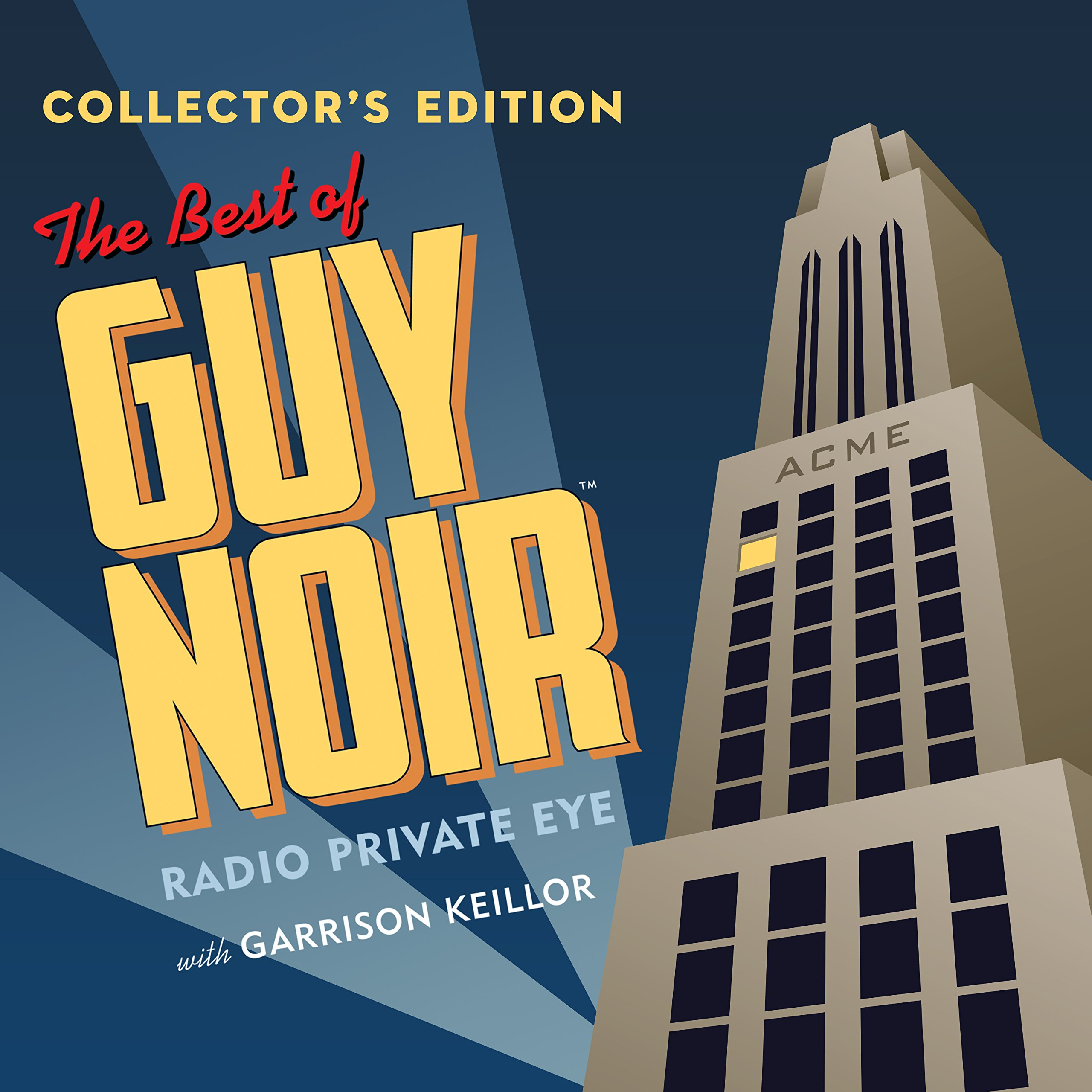 The Best of Guy Noir Collectors Edition (A Prairie Home Companion):  Garrison Keillor, Royal Academy of Radio Actors, Special Guests:  9781681686943: ...
