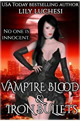 Vampire Blood and Iron Bullets: An Urban Fantasy Romance Kindle Edition