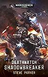 Shadowbreaker (Deathwatch)