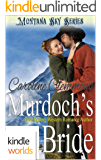 Montana Sky: Murdoch's Bride (Kindle Worlds Novella) (Loving A Rancher Book 3)
