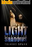 The Light Between The Shadows: A Gripping Romantic Suspense Novel