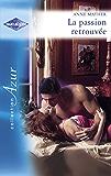 La passion retrouvée (Harlequin Azur)