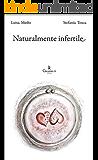 Naturalmente infertile: Storie di strade e di sogni (Logia [narrativa] Vol. 9)