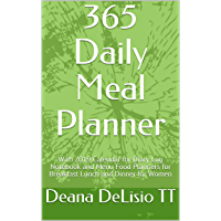 365 Daily Meal Planner: With 2019 Calendar for Diary Log Notebook and Menu Food Planners for Breakfast Lunch and Dinner for Women (English Edition)