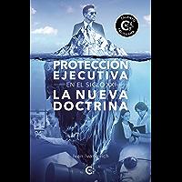 Protección ejecutiva en el siglo XXI: La nueva doctrina