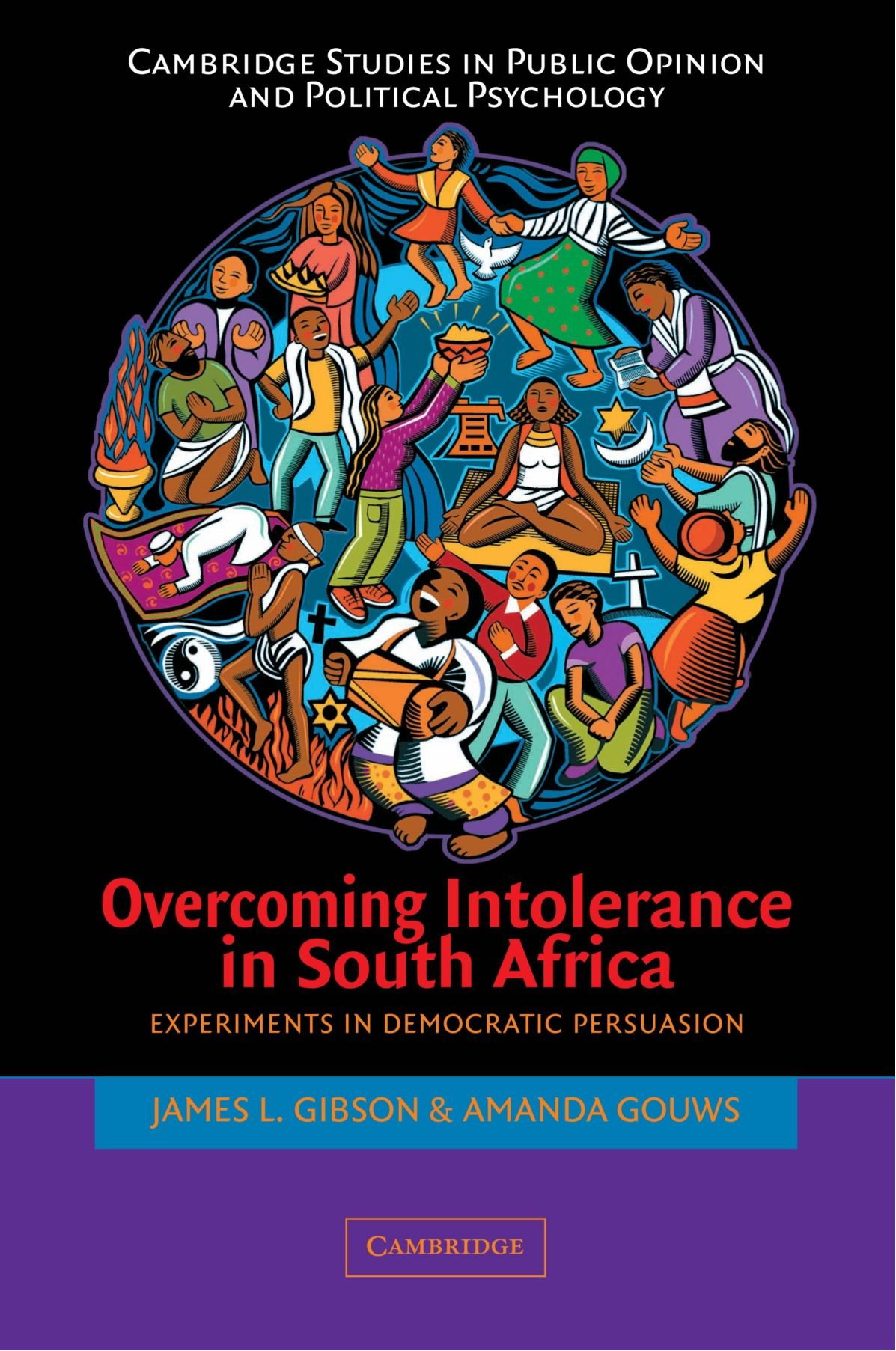 Overcoming Intolerance in South Africa: Experiments in Democratic Persuasion (Cambridge Studies in Public Opinion and Political Psychology) PDF