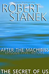After the Machines. Episode Five: Refuge Kindle Edition