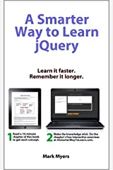 A Smarter Way to Learn jQuery: Learn it faster. Remember it longer. Kindle Edition