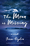 The Moon is Missing: a novel