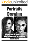Portraits Drawing: Learn How to Draw Human Portraits (Drawing with Alex Richards Book 1)