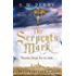 The Serpent's Mark: Perfect for fans of Rory Clements and S G MacLean (The Jackdaw Mysteries Book 2) (English Edition)