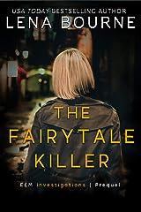 The Fairytale Killer: E&M Investigations Prequel Kindle Edition