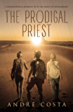 THE PRODIGAL PRIEST: A Philosophical Journey into the Roots of Humankind