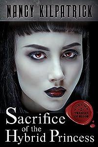 Sacrifice of the Hybrid Princess (Thrones of Blood Book 2)