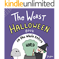 The Worst Halloween Book in the Whole Entire World: A fun and silly children's book for kids and adults about trick-or…