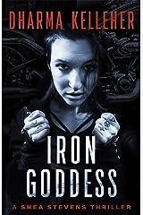 Iron Goddess (Shea Stevens Outlaw Biker Book 1) Kindle Edition