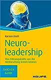 Neuroleadership: Was Führungskräfte aus der Hirnforschung lernen können (Haufe TaschenGuide)