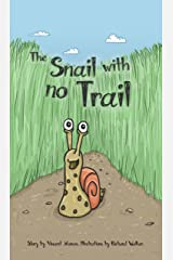 The Snail with No Trail Kindle Edition