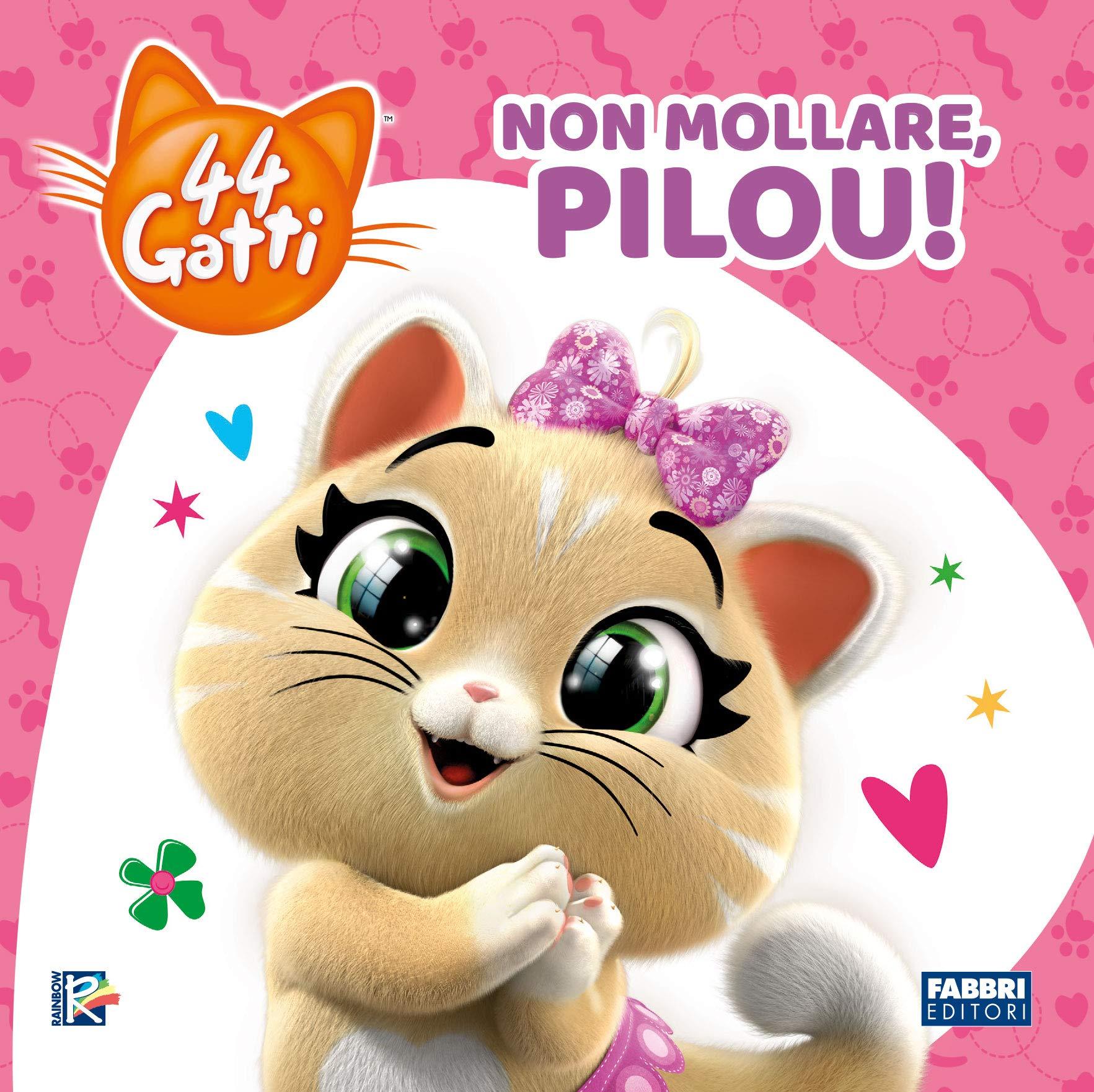 Non mollare, Pilou! 44 gatti. Ediz. a colori