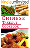 Chinese Takeout Cookbook: Delicious Chinese Takeout Copycat Recipes You Can Easily Make At Home! (Copycat Recipes Cookbook Book 1)