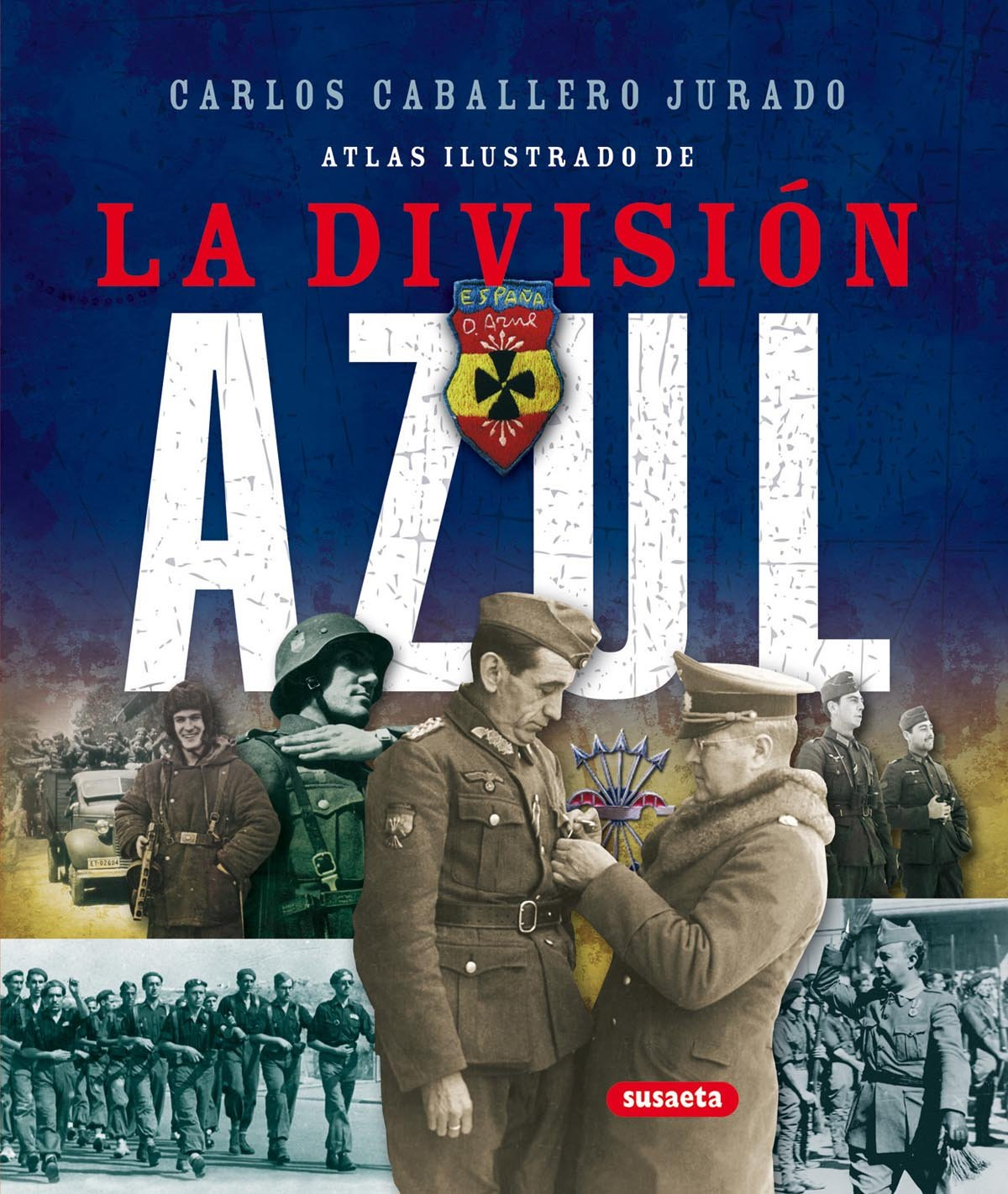 Download Atlas ilustrado de la division azul / Illustrated Atlas of the Blue Division (Atlas ilustrado de / Illustrated Atlas of) (Spanish Edition) PDF