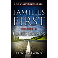 Families First: A Post Apocalyptic Next-World Series Volume 4 Hard Roads (English Edition)