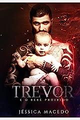 Trevor: e o bebê proibido (Dark Wings Livro 1) eBook Kindle