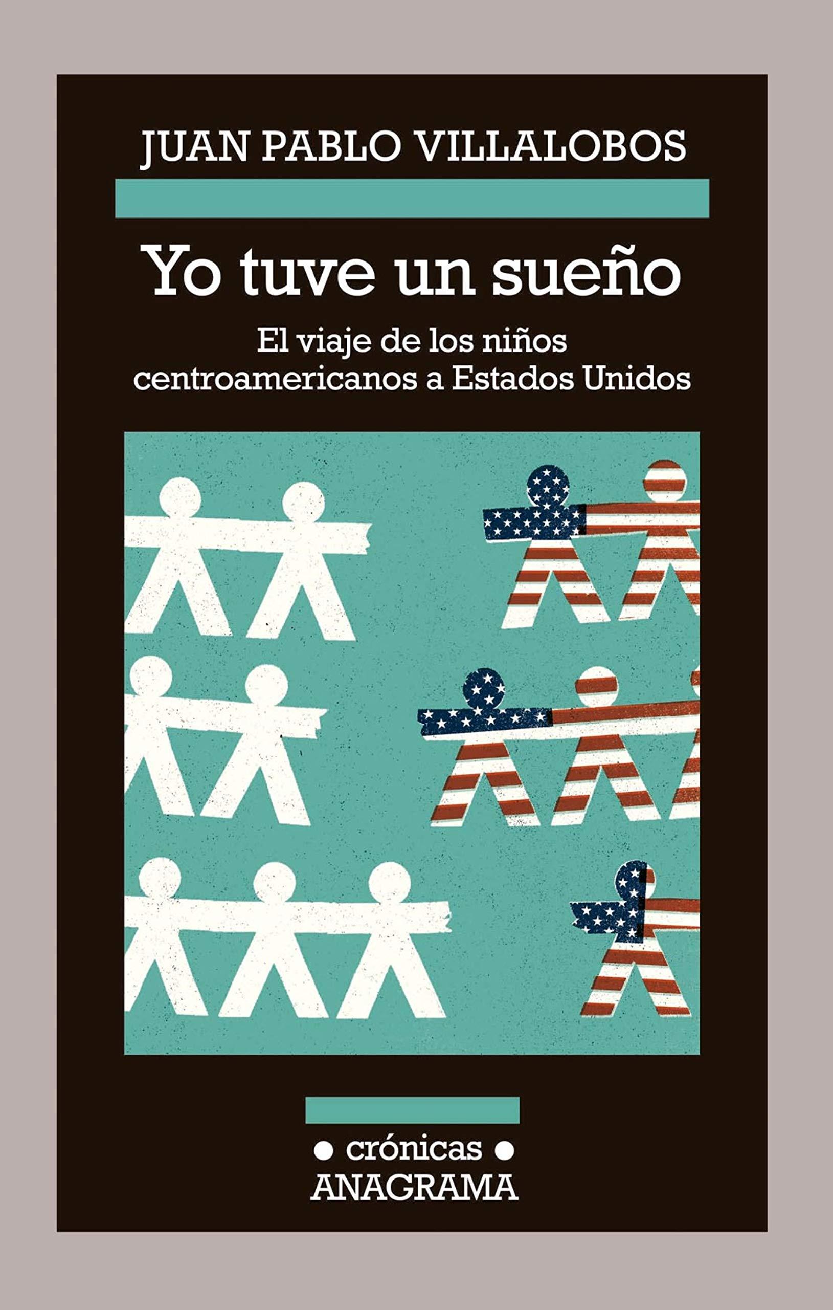 Yo Tuve Un Sueno  El Viaje De Los Ninos Centroamericanos A Estados Unidos  CRÓNICAS Band 118