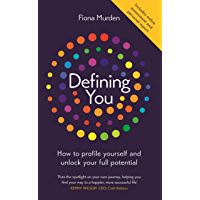 Defining You: How to profile yourself and unlock your full potential - SHORTLISTED AT THE BUSINESS BOOK AWARDS