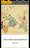 Un gioco di pazienza: Un racconto giallo nella Cina misteriosa di inizio '900