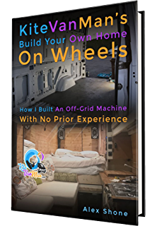 3bff787e31 KiteVanMan s Build Your Own Home On Wheels  How I Built An Off-Grid Machine