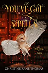 You've Got Spells: A Paranormal Women's Fiction Mystery (Witching Hour Book 4) Kindle Edition