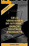 Geld verdienen Im Internet durch Digitale Produkte