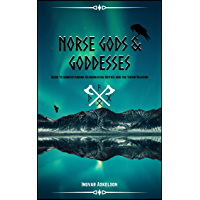 Norse Gods and Goddesses: Guide to understanding Scandinavian Deities and the Viking Religion (English Edition)