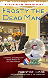 Frosty the Dead Man (A Snow Globe Shop Mystery Book 3)