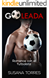 Goleada: Romance con el futbolista (Novela Romántica y Erótica en Español: Deporte nº 1)