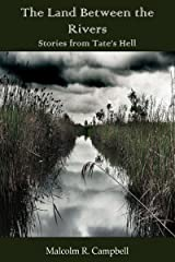 The Land Between the Rivers (Stories from Tate's Hell Book 1) Kindle Edition
