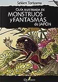 Guía ilustrada de monstruos y fantasmas de Japón (G. Obras Lit. Japonesa)