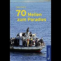 70 Meilen zum Paradies (German Edition)