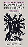 Don Quijote de la Mancha. Edición RAE / Don Quixote de la Mancha. RAE (Edición conmemorativa de la RAE y la ASALE…