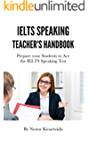 IELTS Speaking Teacher's Handbook: Prepare your Students to Ace the IELTS Speaking Test