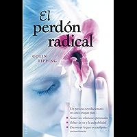 El perdón radical (NUEVA CONSCIENCIA) (Spanish Edition)
