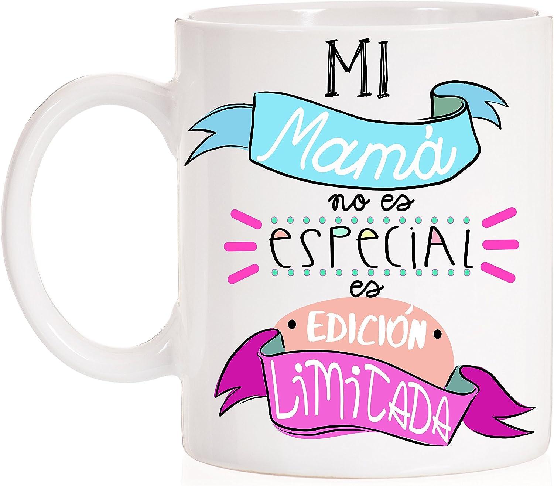 Taza Mi mamá no es Especial es edición Limitada. Taza de Regalo para el Dia de Las Madres. con Caja Divertida de Regalo